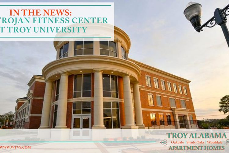 In the News: New Trojan Fitness Center at Troy University